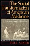 The Social Transformation of American Medicine (text only) by P. Starr