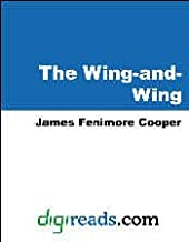 The Wing-and-Wing (Heart of Oak Sea Classics Series Book 5)