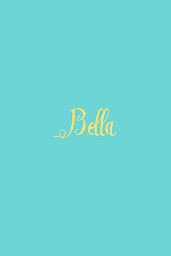Bella: Personalized Name Turquoise Matte Soft Cover Notebook Journal to Write In.  120 Blank Lined Pages