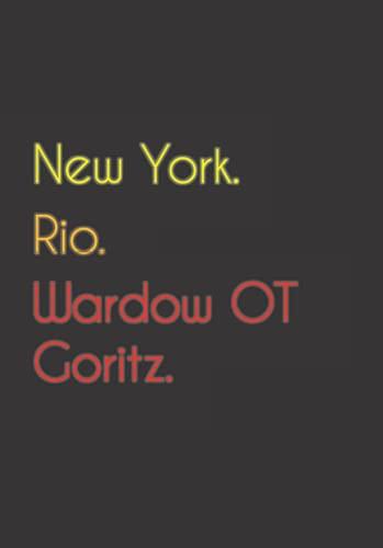 New York. Rio. Wardow OT Goritz.: Witziges Notizbuch   Tagebuch DIN A5, liniert. Für Wardow OT Goritzer und Wardow OT Goritzerinnen.