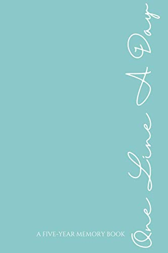 ONE LINE A DAY: A Five-Year Memory Book: Turquoise Hand-Lettering Diary To Record Precious Moments, 6x9 Dated And Lined Journal
