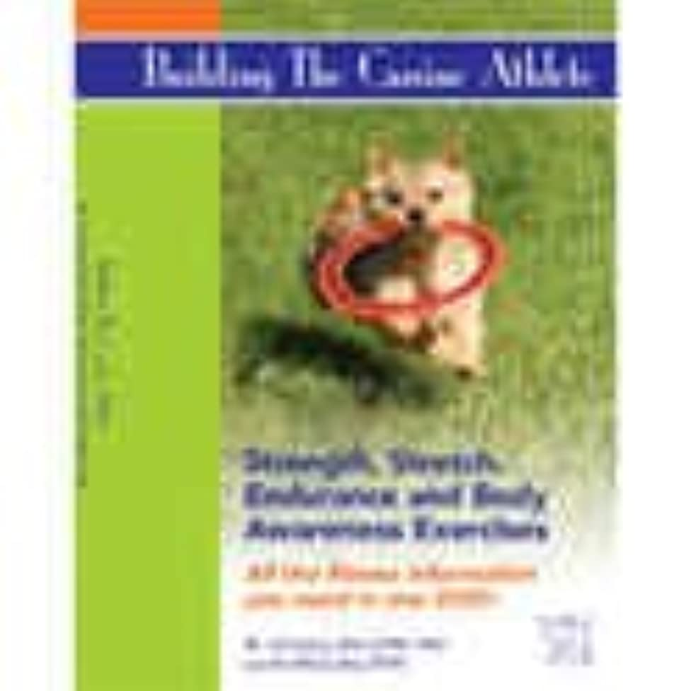 Building the Canine Athlete: Strength / Stretch / Endurance and Body Awareness Exercises