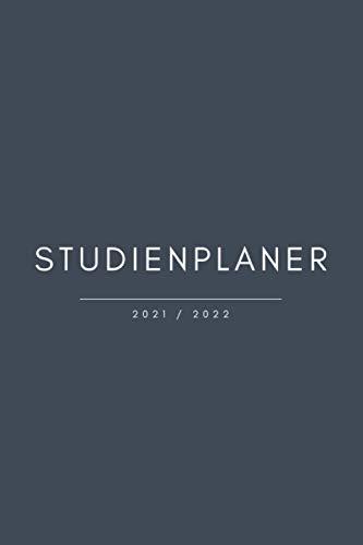 Studienplaner - 2021/2022 (Schlicht): Schulplaner für die Universität, Hochschule, Fachhochschule, oder Ausbildung mit Monats -und Wochenansicht sowie ... Wochenplaner, Wochenkalender, Organizer)