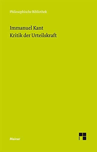Kritik der Urteilskraft: Beilage: Erste Einleitung in die Kritik der Urteilskraft (Philosophische Bibliothek)