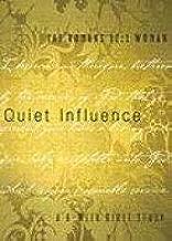 Quiet Influence: The Romans 12:1: Woman, A Six-Week Bible Study