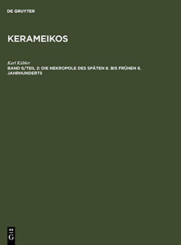 Kerameikos: Die Nekropole des späten 8. bis frühen 6. Jahrhunderts: Textband und Tafelband