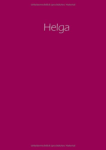 Helga - Notizbuch / Tagebuch / Namensbuch: A4 - blanko - Himbeere