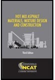 Hot Mix Asphalt Materials, Mixture Design and Construction - Third Edition