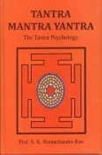 Tantra Mantra Yantra: The Tantra Psychology