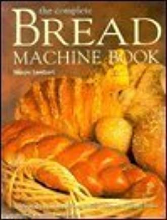 The Complete Bread Machine Book: Marjie Lambert ...