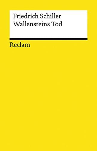 Wallensteins Tod. Ein dramatisches Gedicht: Textausgabe mit Anmerkungen/Worterklärungen, Literaturhinweisen und Nachwort (Reclams Universal-Bibliothek)