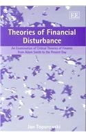 Theories Of Financial Disturbance: An Examination Of Critical Theories Of Finance From Adam Smith To The Present Day by Jan Toporowski(2005-06-05)