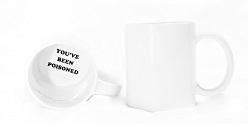 Funny Guy Mugs You've Been Poisoned Ceramic Coffee Mug, White, 11-Ounce