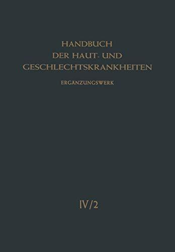 Die Viruskrankheiten der Haut: Und die Hautsymptome bei Rickettsiosen und Bartonellosen (Handbuch der Haut- und Geschlechtskrankheiten. Ergänzungswerk (4 / 2))