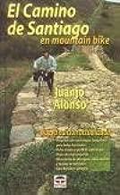 Camino de Santiago en mountain bike (Ciclismo): Amazon.es: Alonso, Juanjo: Libros