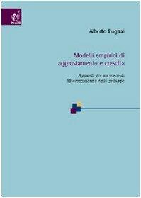 Modelli empirici di aggiustamento e crescita. Appunti per un corso di macroeconomia dello sviluppo