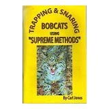 TRAPPING & SNARING BOBCATS USING SUPREME METHODS