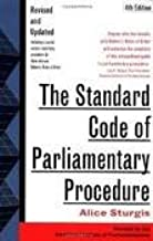 The Standard Code of Parliamentary Procedure 4th (fourth) edition Text Only