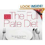 The Full Plate Diet: Slim Down, Look Great, Be Healthy! by Stuart A. Seale, Teresa Sherard and Diana