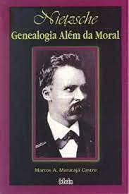 Nietzche Genealogia Alem da Moral