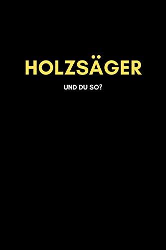 Holzsäger: Universal Jahreskalender (53 Wochen) + Notizbuch | Liniert, Linien, Lined | 120 Seiten, DIN A5 (6x9 Zoll) | Kalender, Notizen, Termine, Ideen | Beruf, Tätigkeit,...