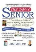 Download The Savvy Senior 1st (first) edition Text Only B004U2NY02