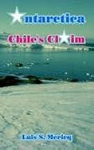 Get Antarctica: Chile's Claim 1410215512/ Free PDF Book