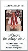 Paperback Achieve the Impossible (The Golden Lotus Sutras by Master Choa Kok Sui) Book