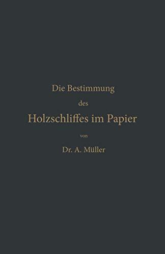 Die qualitative und quantitative Bestimmung des Holzschliffes im Papier: Eine chemisch-technische Studie