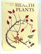 Complete Book Of Health Plants 0517471353 Book Cover