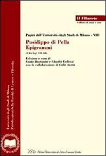 Papiri dell'Università degli Studi di Milano - VIII. Posidippo di Pella. Epigrammi (P.Mil.Vogl. VIII 309). (Il Filarete, 200)