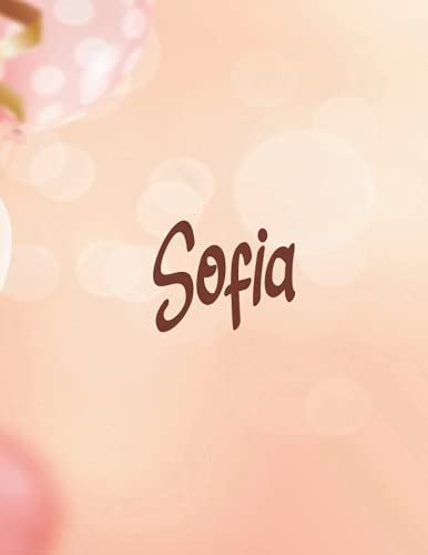 Sofia Sketchbook: Personalized Sketchbook for Girls and Women With Sofia Name. With Ballons in Background. 120 Blank Pages, Funny Gift for Women for ... Christmas or Saint Valentine's Day