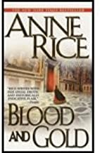 Blood & Gold by Rice,Anne. [2002] Paperback