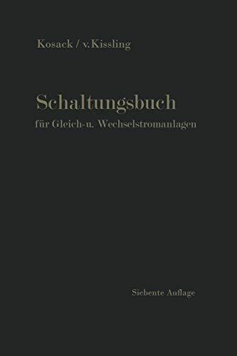 Schaltungsbuch für Gleich-u. Wechselstromanlagen: Generatoren, Motoren und Transformatoren, Lichtanlagen, Kraftwerke und Umformerstationen (German Edition)