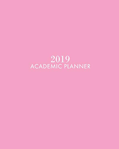 2019 Academic Planner: LIGHT PINK Weekly and Monthly Planner with To Do List, Calendar Schedule and Organizer, 1 YEAR Dated, Student or Teacher Planner for College and High School