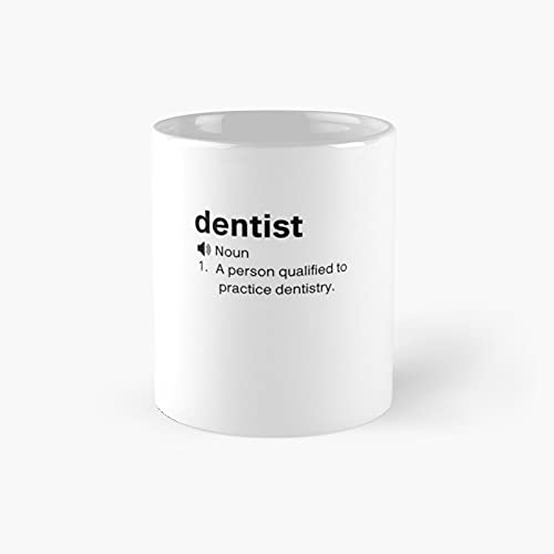 Dentist Definition Classic Mug - Ceramic Coffee White (11 Ounce) Tea Cup Gifts For Bestie, Mom And Dad, Lover, Lgbt