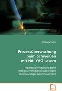 Prozessüberwachung beim Schweißen mit Nd:YAG-Lasern: Prozessüberwachung beim Hochgeschwindigkeitsschweißendünnwandiger Aluminiumrohre