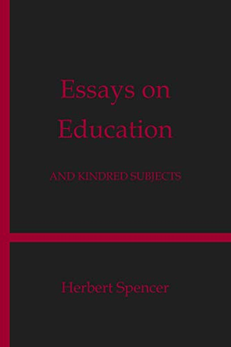 Essays on Education: And Kindred Subjects