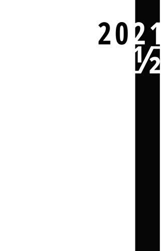 Agenda giornaliera semestrale 2021: quaderno   taccuino, bianco (Luglio - Dicembre): Notebook | piccolo formato - Formato ~ A5 | 185 pagine a righe | copertina del libro: opaca e flessibile