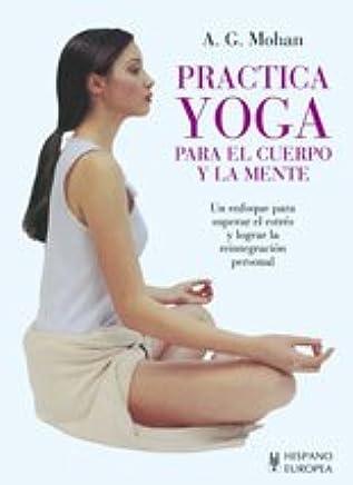 Practica yoga para el cuerpo y la mente / Yoga Practice for ...