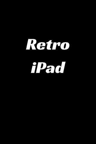 Retro iPad Notebook: Blank College Lined 6'x9' Journal; 120 pages