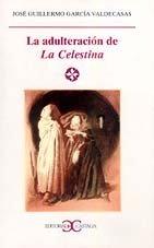 La adulteración de La Celestina . (LITERATURA Y SOCIEDAD. L/S.)