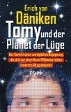 Tomy und der Planet der Lüge: Der Bericht einer unmöglichen Begegnung, die sich nur einen...