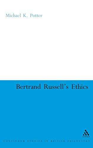 Bertrand Russell's Ethics (Continuum Studies in British Philosophy)