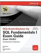 Oca Oracle Database 11G: Sql Fundamentals Exam Guide (Exam 1Z0-051)