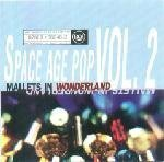 Mallets in Wonderland: The History of Space Age Pop Vol. 2