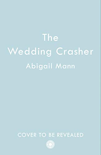 The Wedding Crasher: A hilarious, uplifting comedy which will make you laugh and cry...