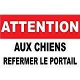 adhesif concept Panneau Attention AUX Chiens REFERMER Le Portail 100x150mm