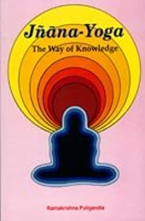 Jnana-Yoga--The Way of Knowledge; An Analytical ...