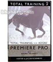 TOTAL TRAINING FOR ADOBE PREMIERE PRO SET - #1 THE FUNDAMENTALS OF ADOBE PREMIERE PRO, #2 BEYOND THE BASICS, #3 ADOBE PREMIERE PRO IN THE REAL WORLD (HOSTED BY JACOB ROSENBERG)